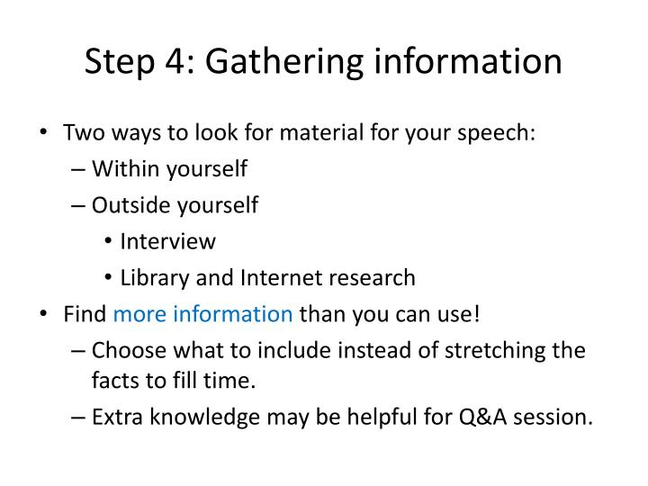 Step 4: Gathering information