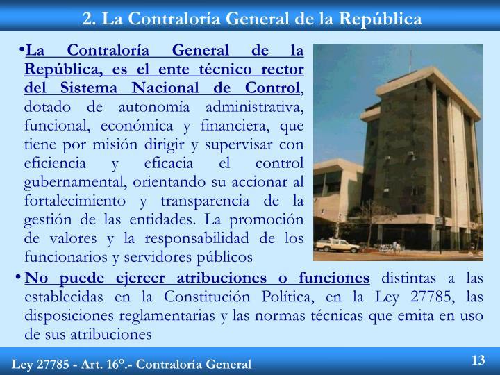 2. La Contraloría General de la República