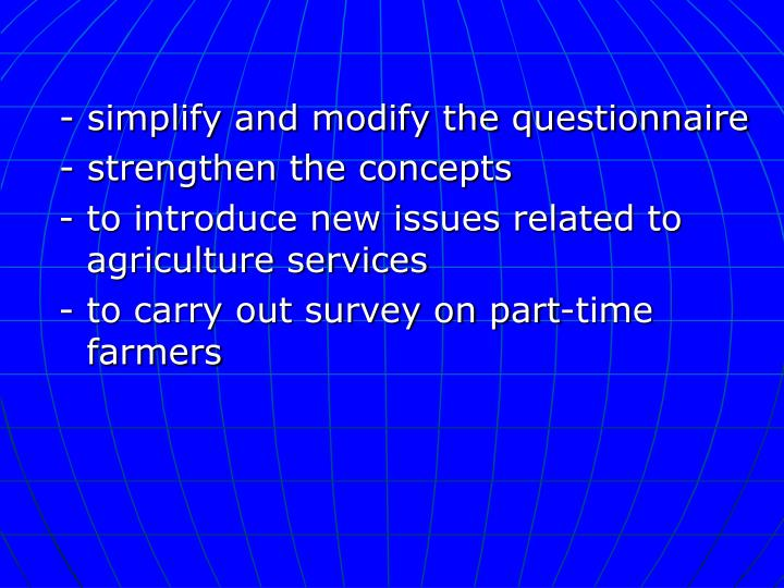 - simplify and modify the questionnaire