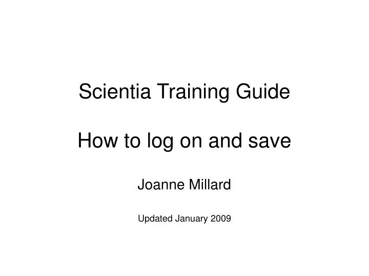 scientia training guide how to log on and save n.