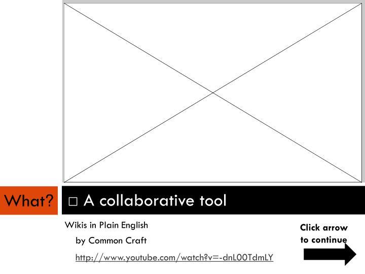 A collaborative tool