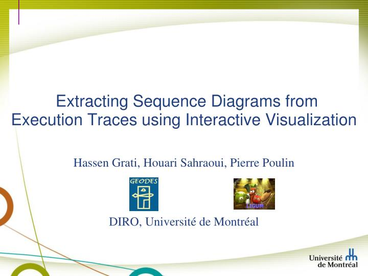 Ppt extracting sequence diagrams from execution traces using extracting sequence diagrams from execution traces using interactive visualization ccuart Images