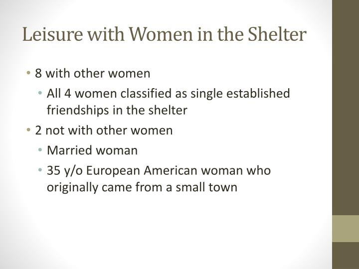 Leisure with Women in the Shelter