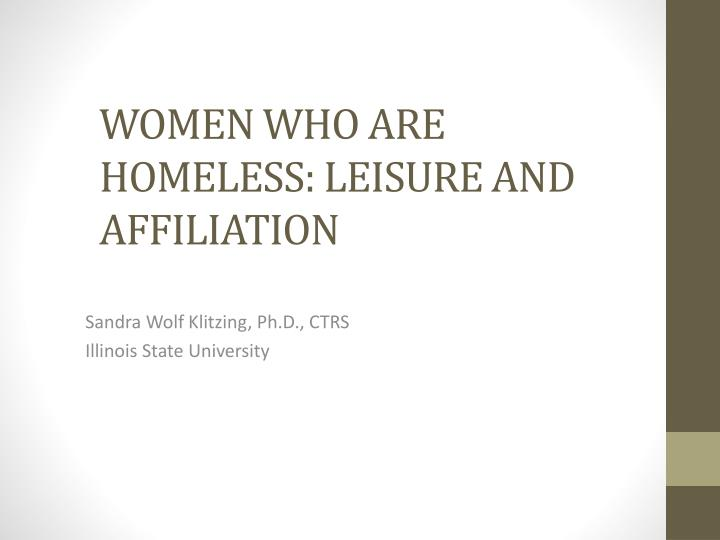 WOMEN WHO ARE HOMELESS: LEISURE AND AFFILIATION