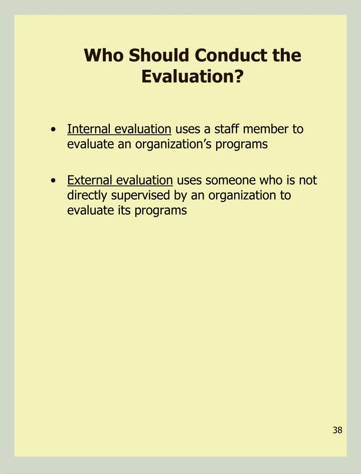 Who Should Conduct the Evaluation?