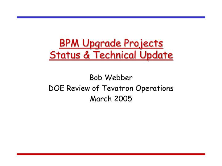 bpm upgrade projects status technical update n.