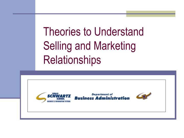 theories to understand selling and marketing relationships n.