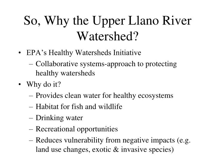 So, Why the Upper Llano River Watershed?
