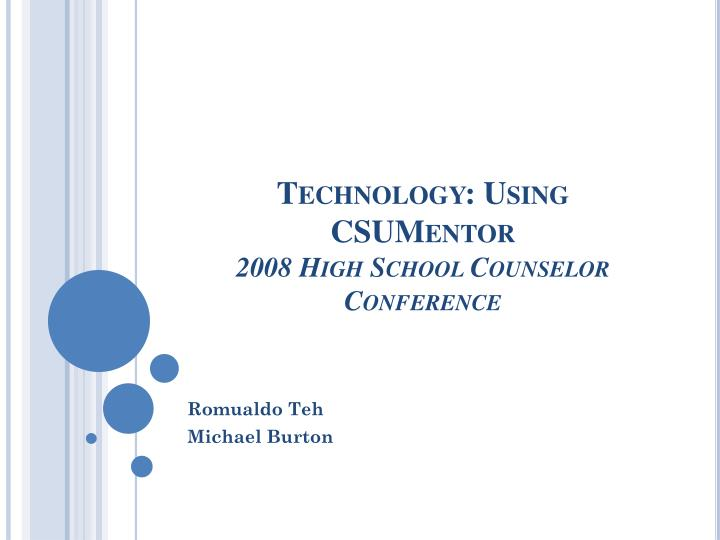 technology using csumentor 2008 high school counselor conference n.
