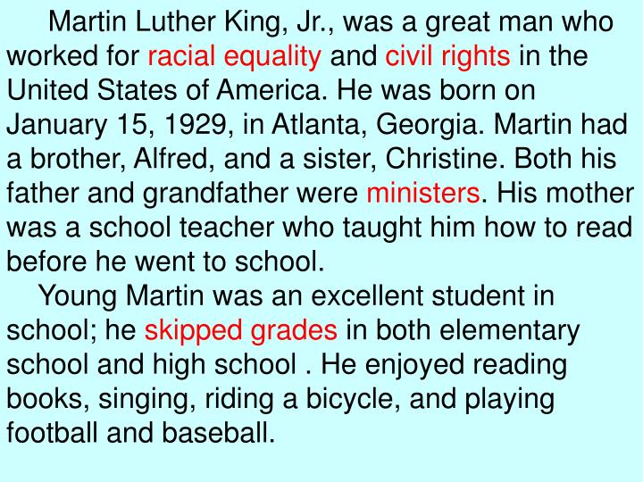 Martin Luther King, Jr., was a great man who worked for