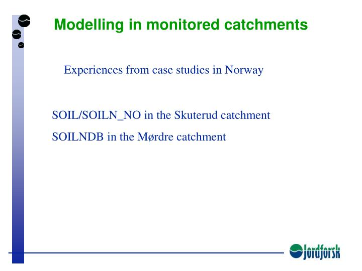 Modelling in monitored catchments