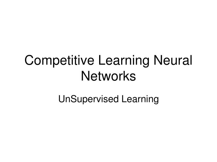 competitive learning neural networks n.