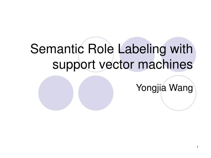 semantic role labeling with support vector machines n.