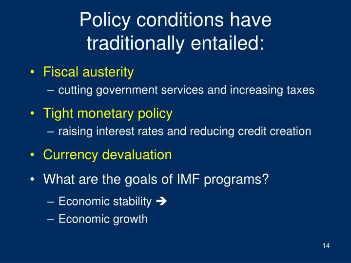 Policy conditions have traditionally entailed: