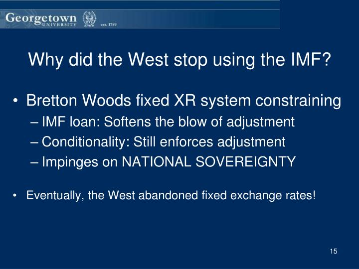 Why did the West stop using the IMF?
