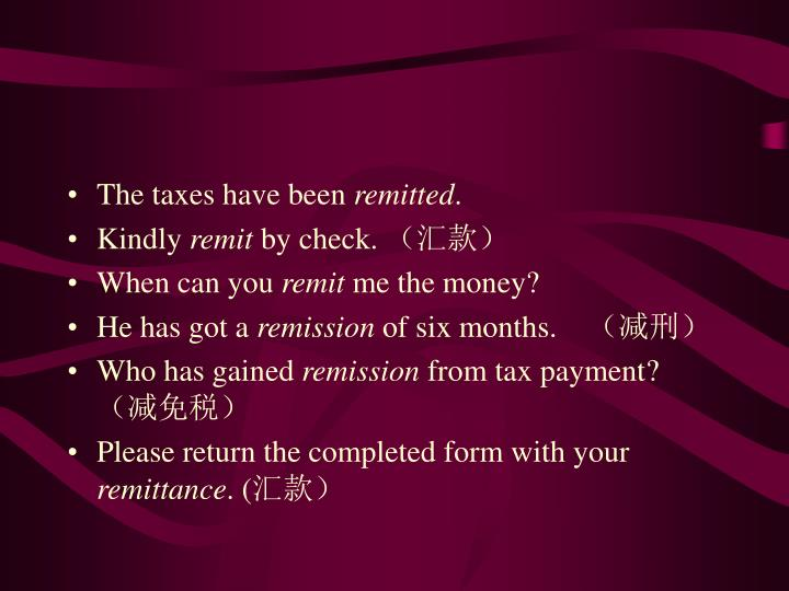The taxes have been