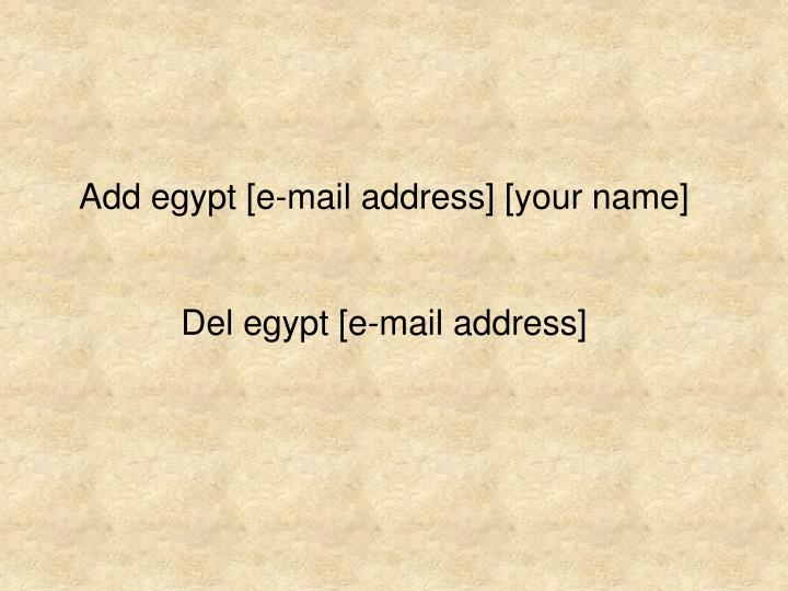 Add egypt [e-mail address] [your name]