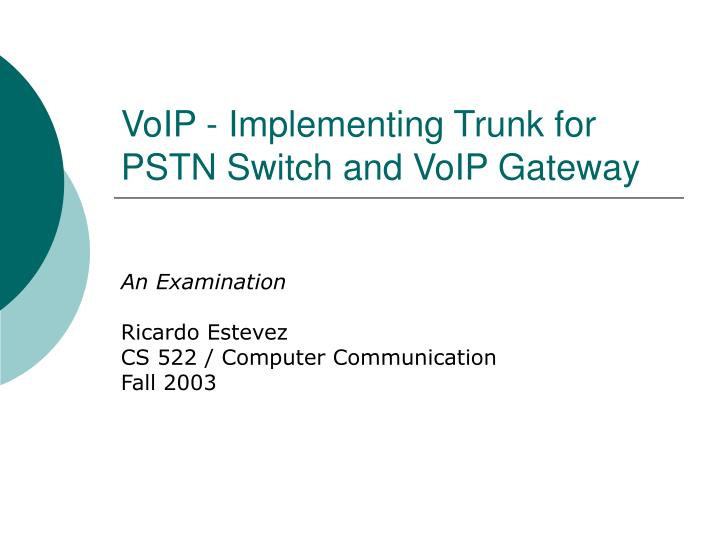 voip implementing trunk for pstn switch and voip gateway n.