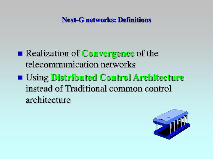 Next g networks definitions