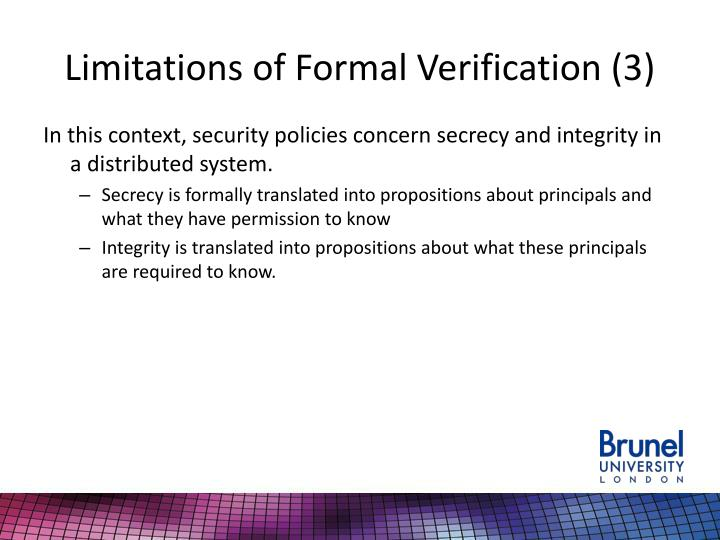 Limitations of Formal Verification (3)