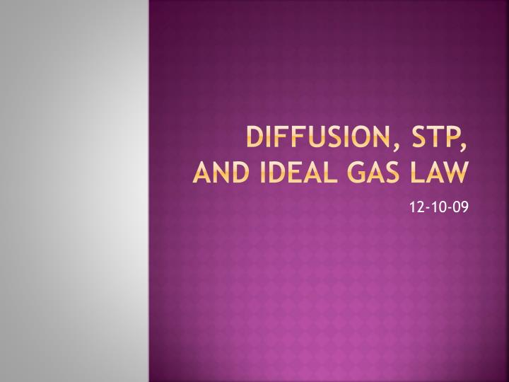diffusion stp and ideal gas law n.