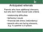 anticipated referrals