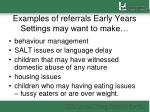 examples of referrals early years settings may want to make
