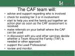 the caf team will