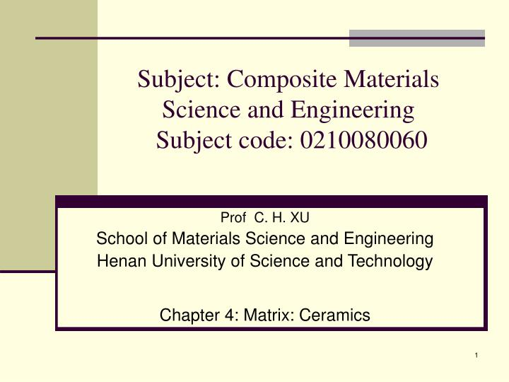 Ppt Subject Composite Materials Science And Engineering