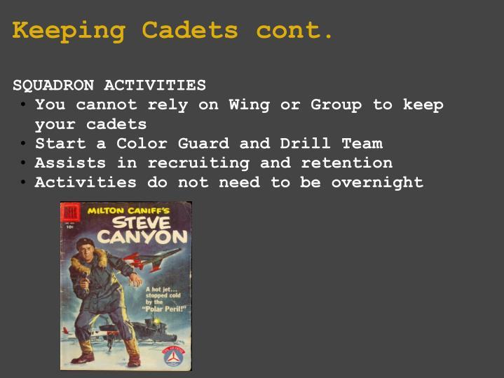 Keeping Cadets cont.