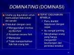 dominating dominasi