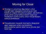 moving for close
