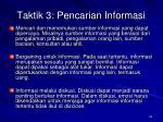 taktik 3 pencarian informasi