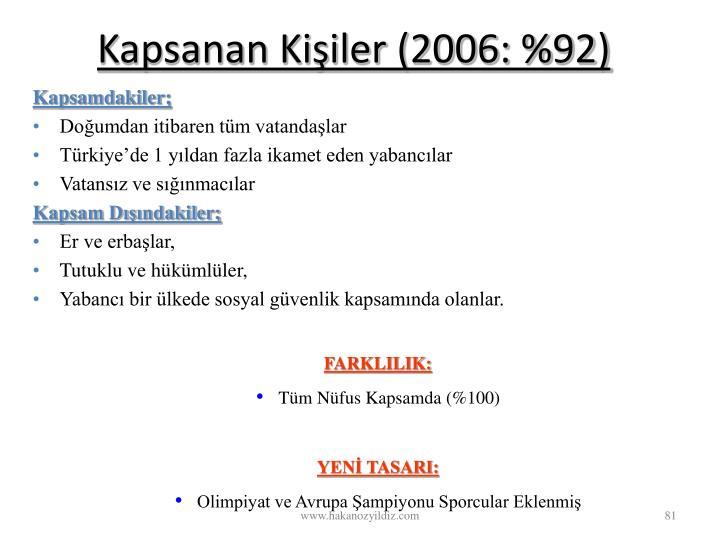 Kapsanan Kişiler (2006: %92)