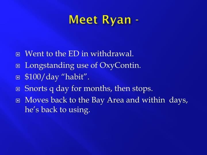 Meet Ryan -