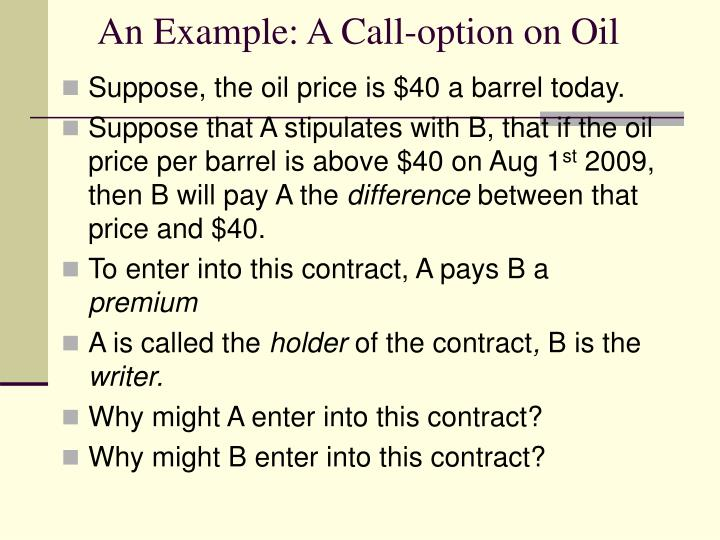 An Example: A Call-option on Oil