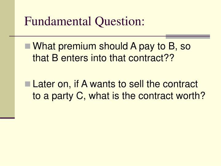 Fundamental Question: