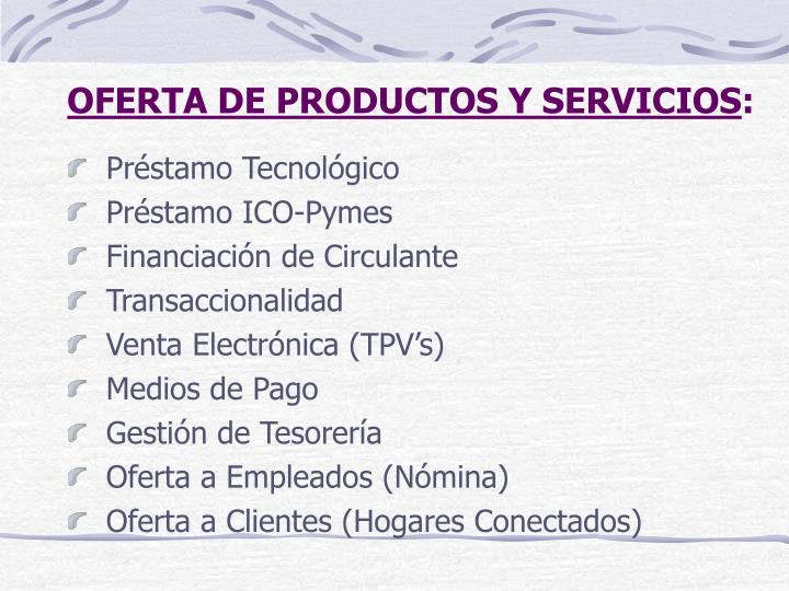 Oferta de productos y servicios