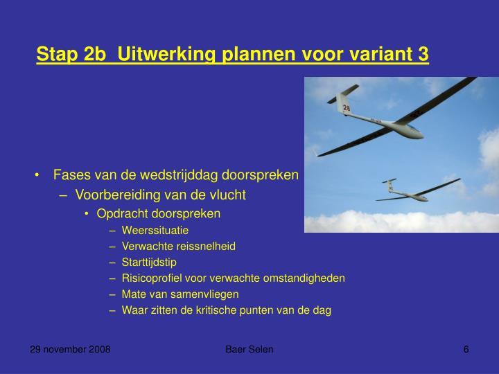 Stap 2b  Uitwerking plannen voor variant 3