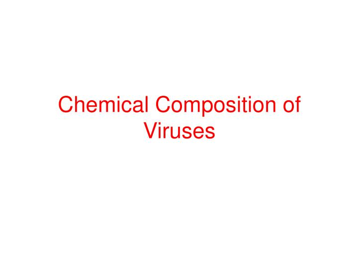 Chemical Composition of Viruses
