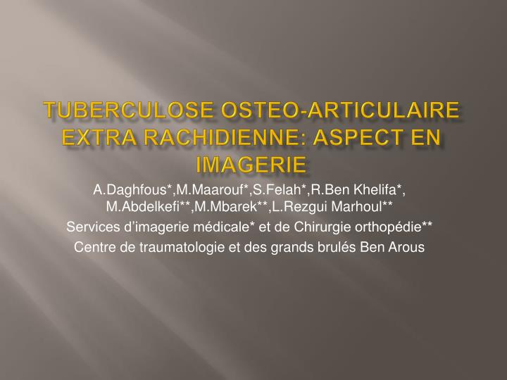 tuberculose osteo articulaire extra rachidienne aspect en imagerie n.
