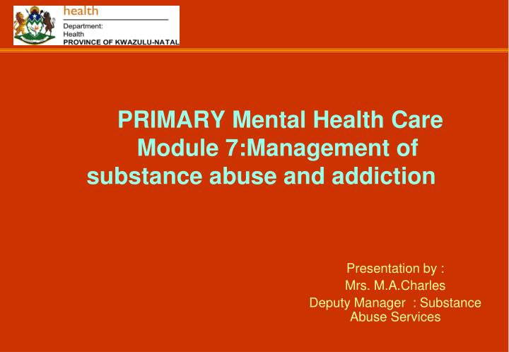 primary mental health care module 7 management of substance abuse and addiction n.