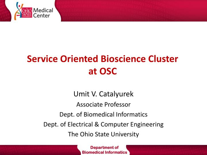 service oriented bioscience cluster at osc n.
