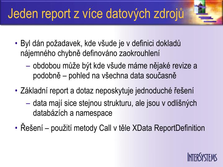 Jeden report z více datových zdrojů