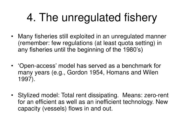 4. The unregulated fishery