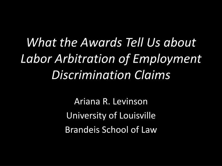 what the awards tell us about labor arbitration of employment discrimination claims n.