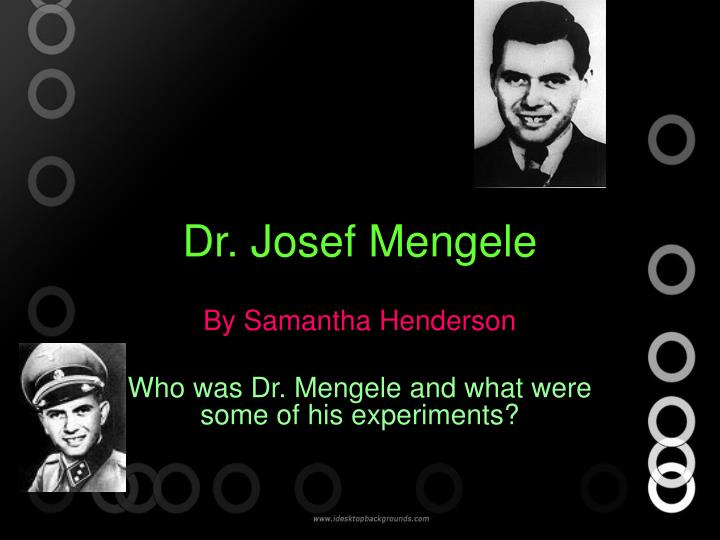 benefits dr josef mengele s research Dr josef mengele began his research in may of 1943 at auschwitz, poland mengele's experiments were funded through a grant by the german research council he was fascinated by twins, dwarfs, cripples, and what he called  exotic specimens mengele had a special likeness for the younger twins.