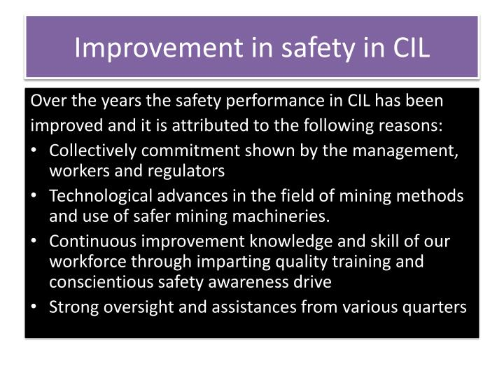 Improvement in safety in CIL