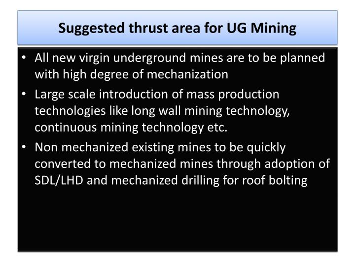Suggested thrust area for UG Mining