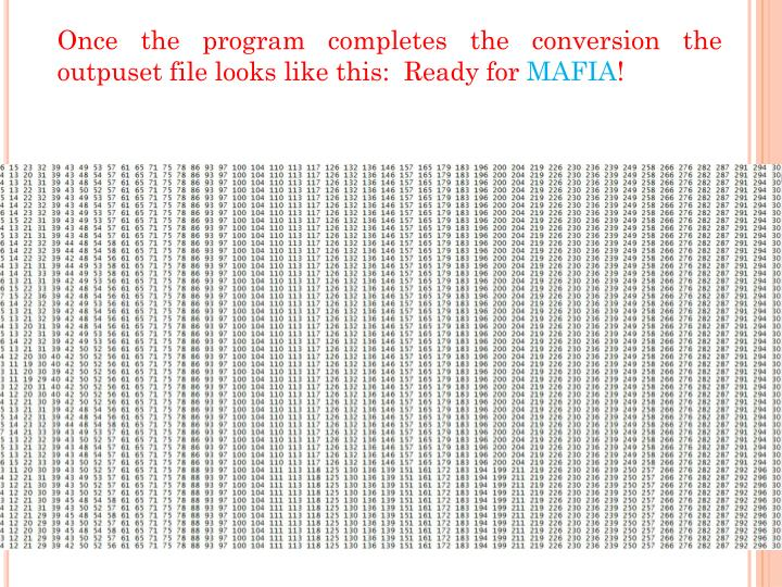 Once the program completes the conversion the outpuset file looks like this:  Ready for